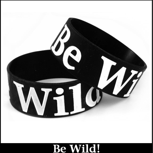 Be Wild! Designer Rubber Saying Bracelet