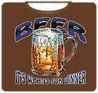 Beer. It's Whats for Dinner T-Shirt
