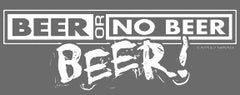 Beer Or No Beer T-Shirt