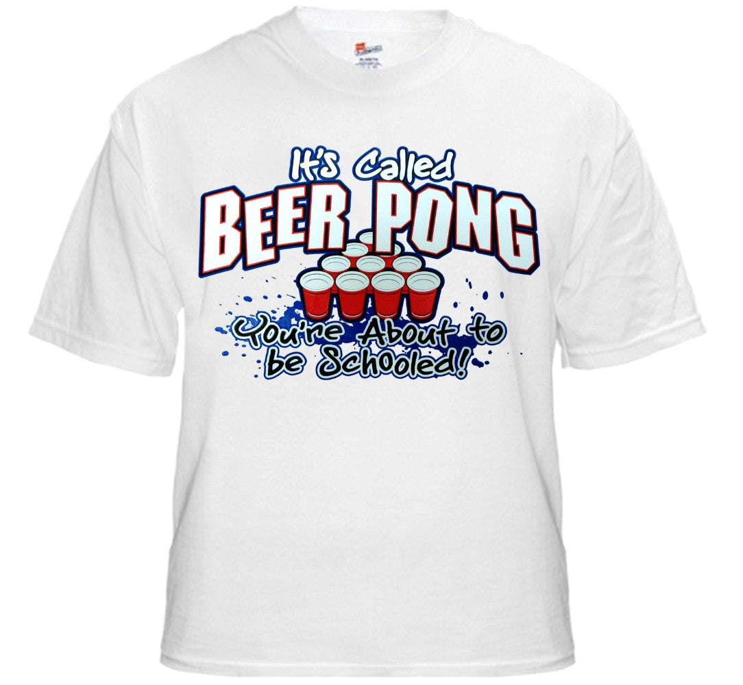 Beer Pong You're About To Get Schooled T-Shirt