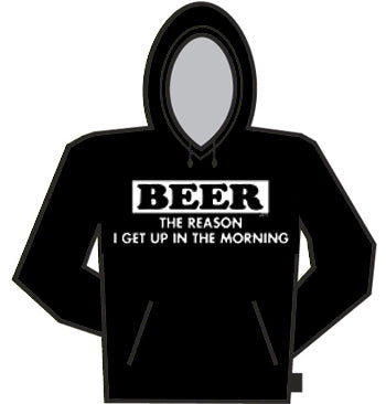 Beer The Reason I Get Up Hoodie