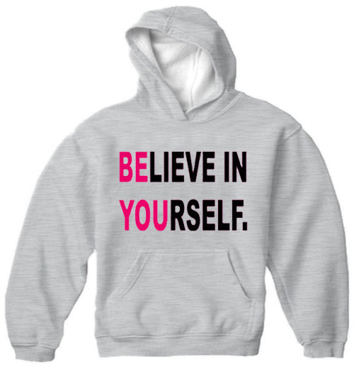 Believe In Yourself Adult Hoodie Light Grey