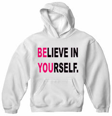 Believe In Yourself Adult Hoodie White