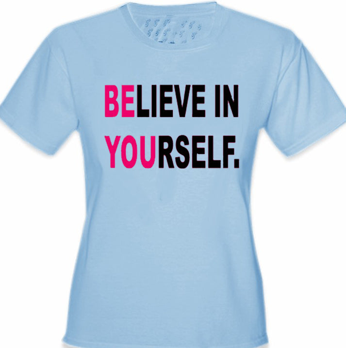 Believe In Yourself Girl's T-Shirt