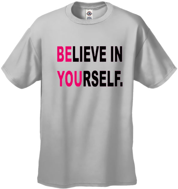 Believe In Yourself Men's T-Shirt