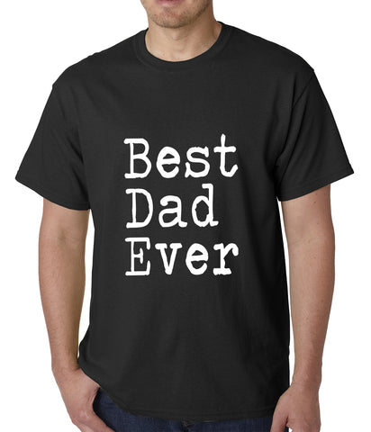 Best Dad Ever Mens T-shirt