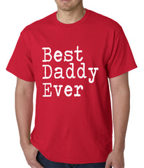 Best Daddy Ever Mens T-shirt