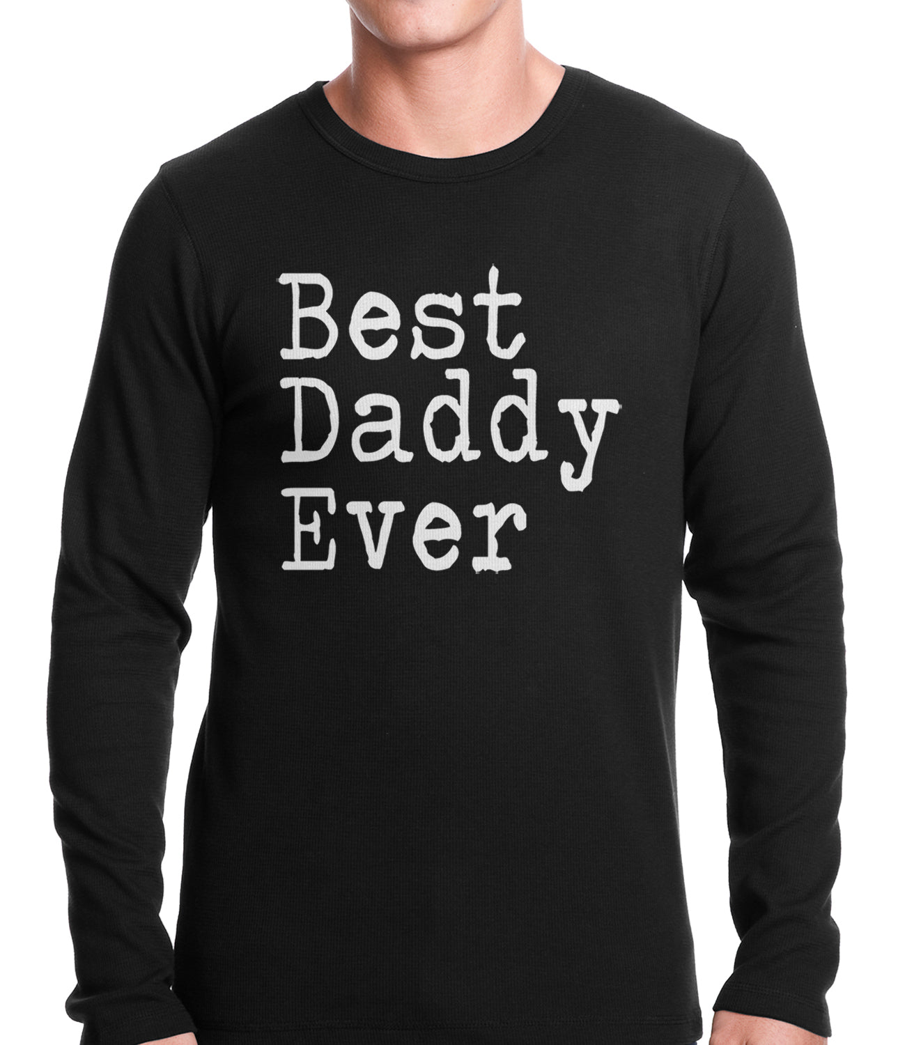 Best Daddy Ever Thermal Shirt
