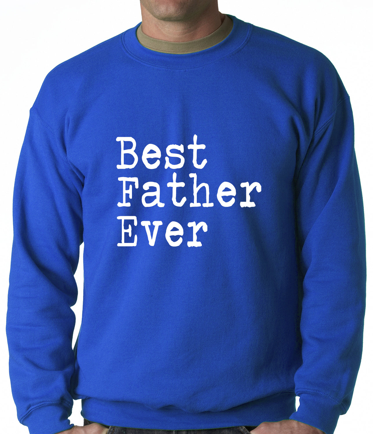Best Father Ever Adult Crewneck