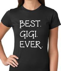 Best. Gigi. Ever. Grandma Ladies T-shirt