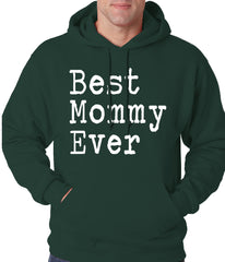 Best Mommy Ever Adult Hoodie