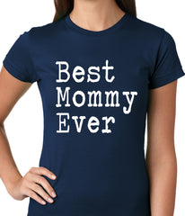 Best Mommy Ever Ladies T-shirt