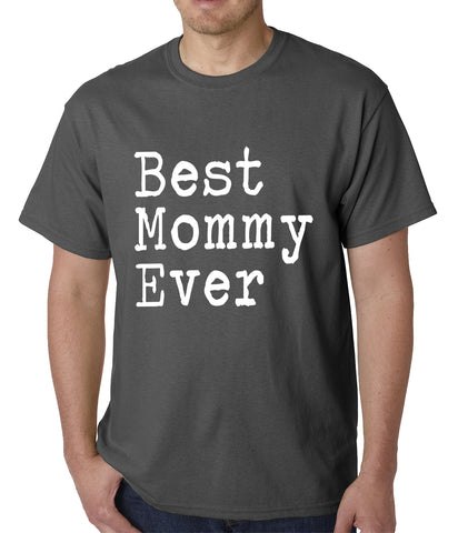 Best Mommy Ever Mens T-shirt