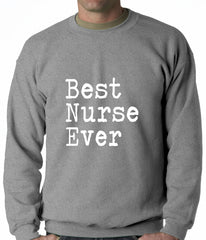 Best Nurse Ever Adult Crewneck