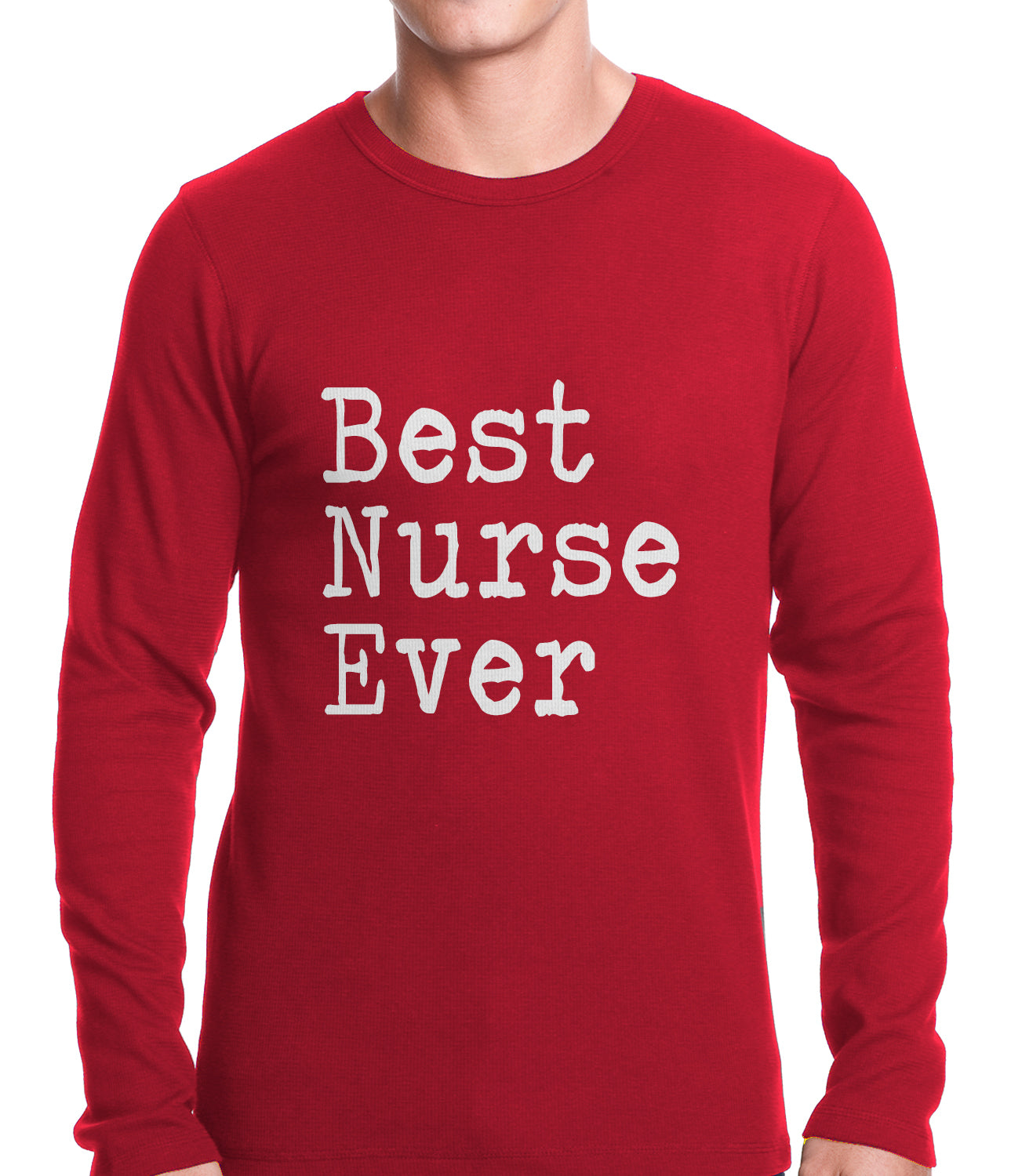 Best Nurse Ever Thermal Shirt
