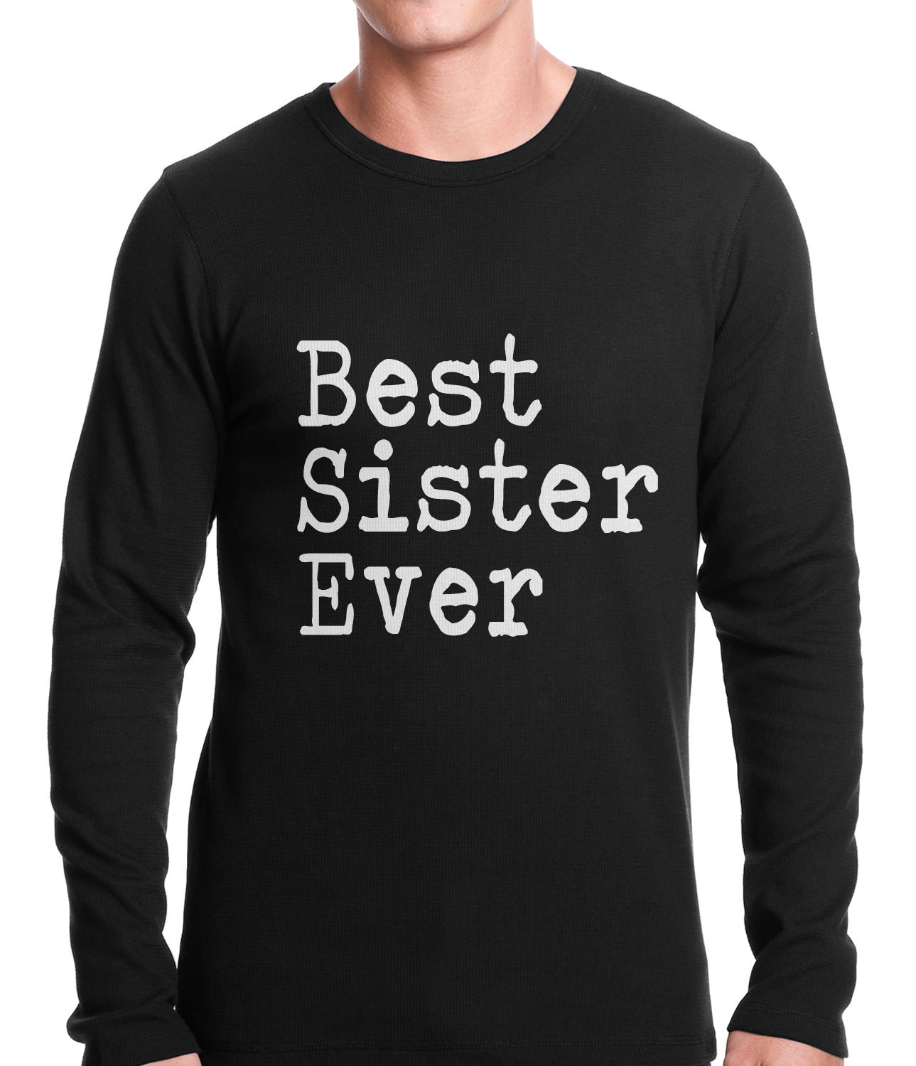 Best Sister Ever Thermal Shirt