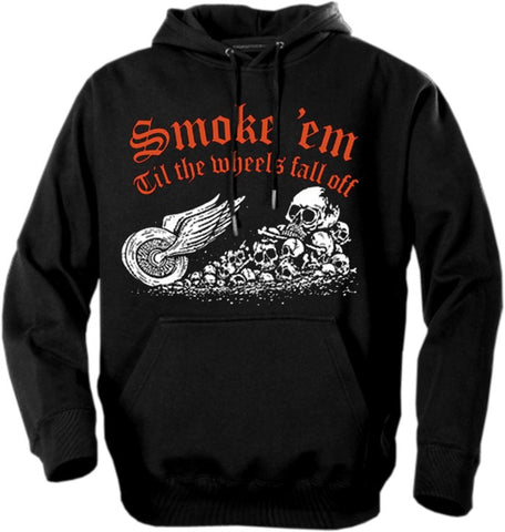 "Biker Hoodies - ""Smoke 'Em Till The Wheels Fall Off"" Biker Hoodie"