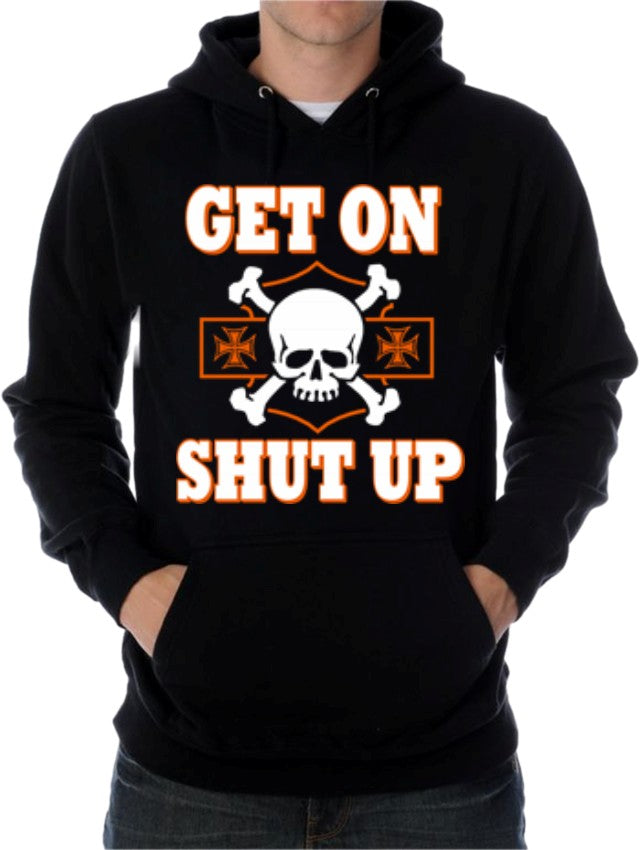 "Biker SweatShirts - ""Get On, Shut Up"""