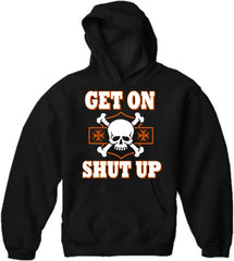 """Get On, Shut Up"" Biker Hoodie"