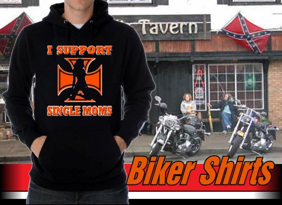 """I Support Single Moms"" Biker Hoodie"