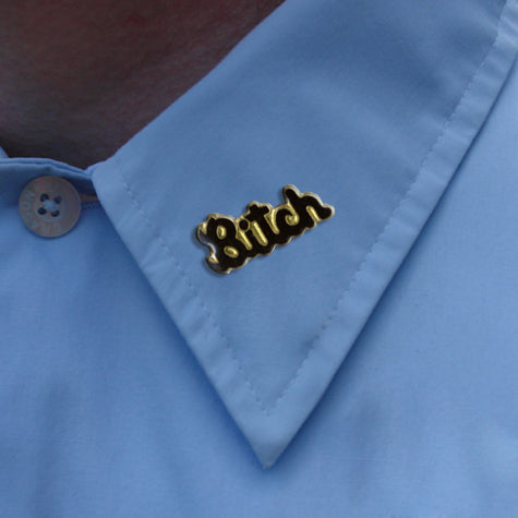 Bitch Lapel Pin