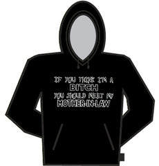 Bitch Mother In Law Hoodie