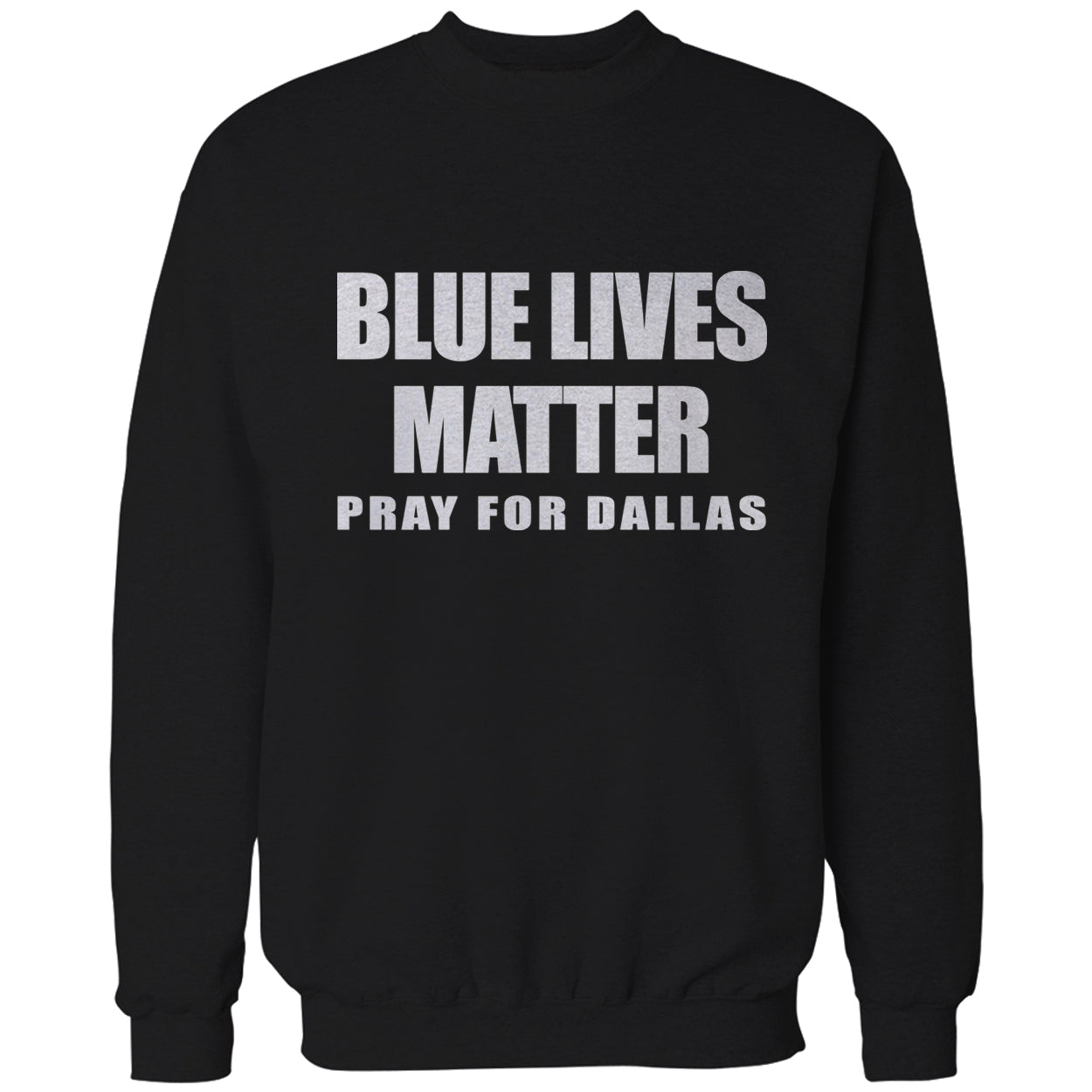 Blue Lives Matter - Pray For Dallas Adult Crewneck