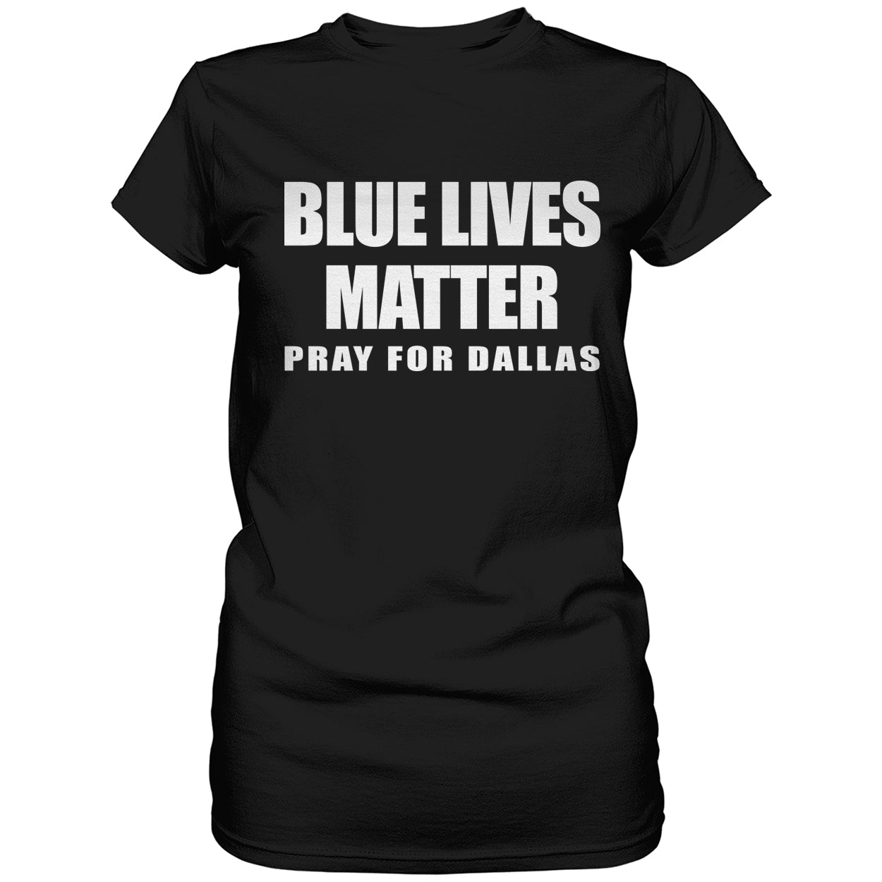 Blue Lives Matter - Pray For Dallas Ladies T-shirt