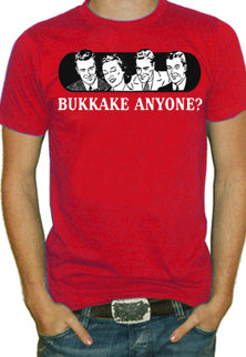 Bukkake Anyone? T-Shirt