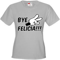 Bye Felicia Quote from Friday Girls T-shirt