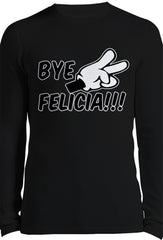 Bye Felicia Quote from Friday Thermal Long Sleeve Shirt Front Side