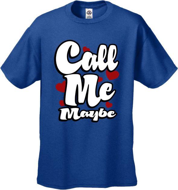 Call Me Maybe Men's T-Shirt