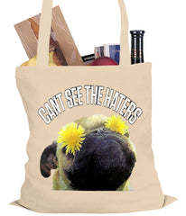 Can't See The Haters Funny Pug Tote Bag