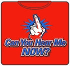 Can You Hear Me Now T-Shirt