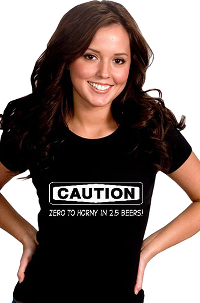 Caution: Zero To Horny Girls T-Shirt