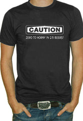 Caution: Zero To Horny T-Shirt