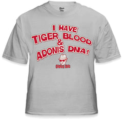 Charlie Says T-Shirts - I Have Tiger Blood ! T-Shirt