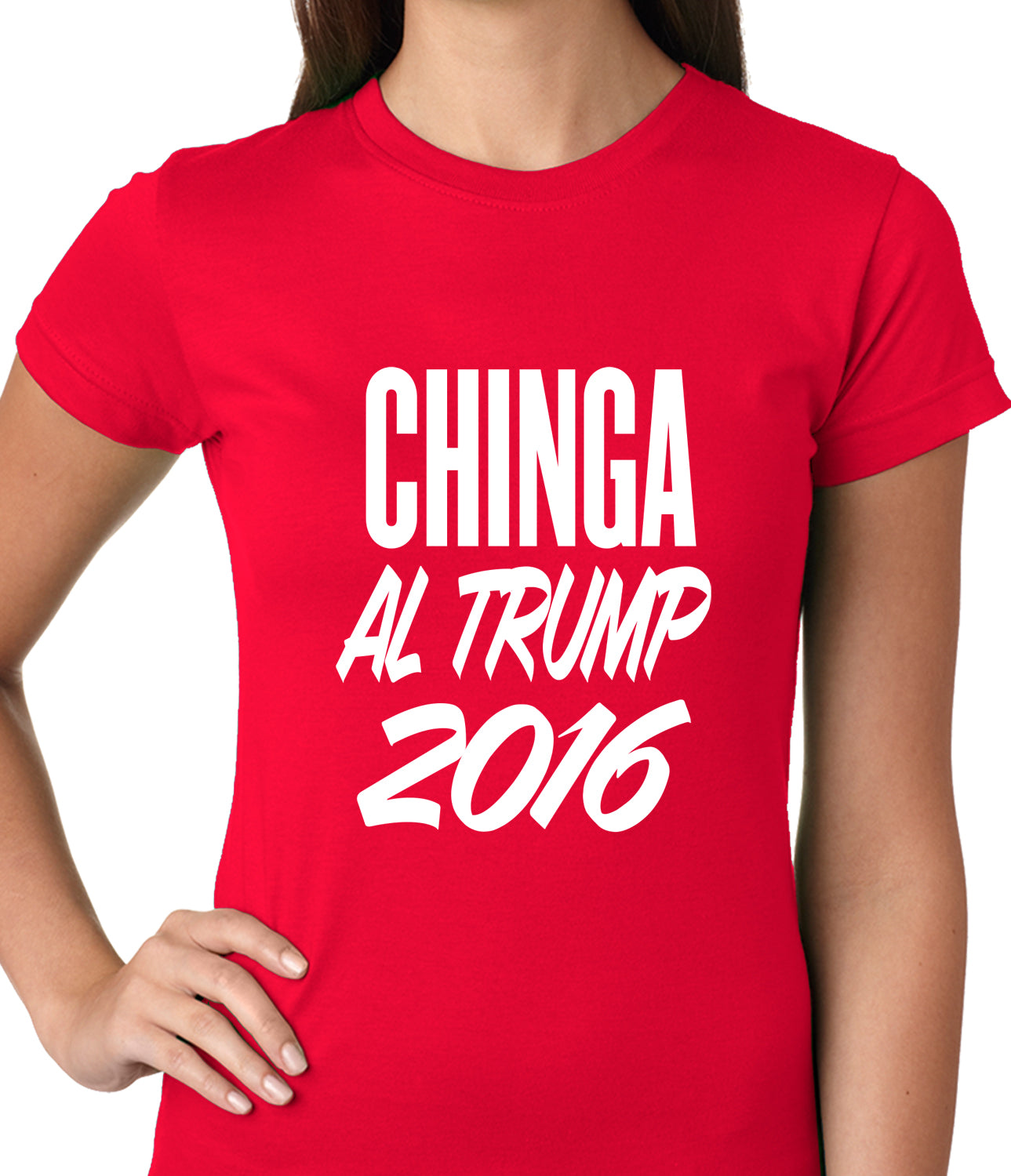 Chinga Al Trump Ladies T-shirt