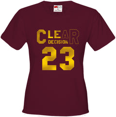 CLEar Decision #23 Lebron Cleveland  Girl's T-Shirt