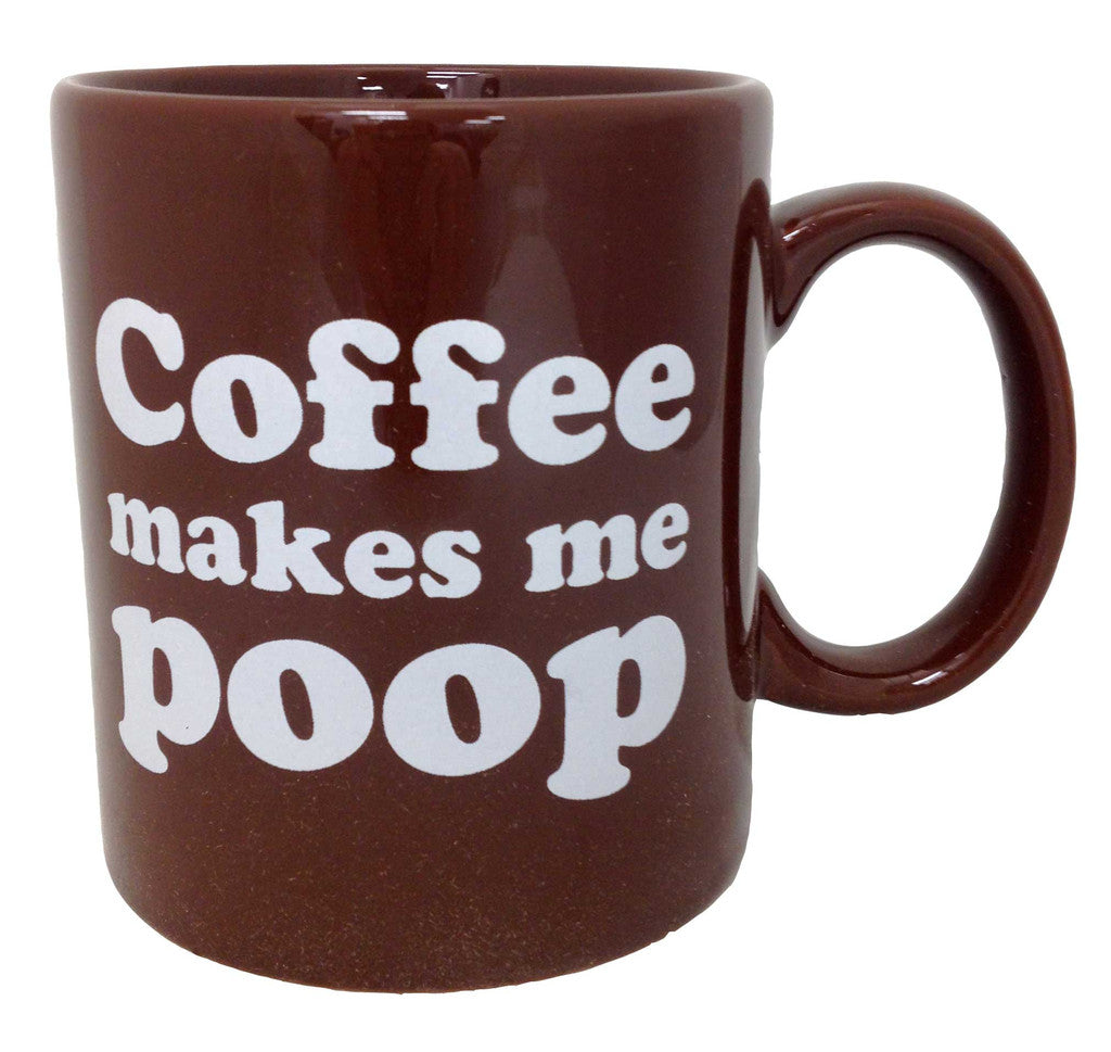 Coffee Makes Me Poop Huge 16oz Coffee Mug