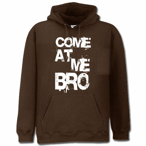 - Come At Me Bro Adult Hoodie