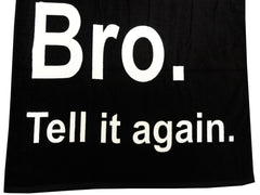 Cool Story Bro Tell It Again Beach & Bath Towel