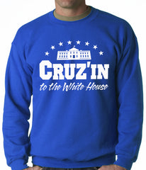 Cruz'in to the Whitehouse Adult Crewneck