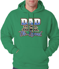 Dad The Man The Myth The Legend Adult Hoodie