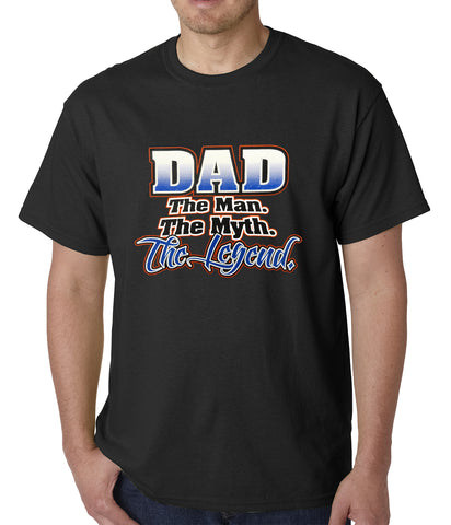Dad The Man The Myth The Legend Mens T-shirt