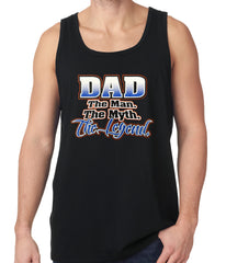 Dad The Man The Myth The Legend Tank Top