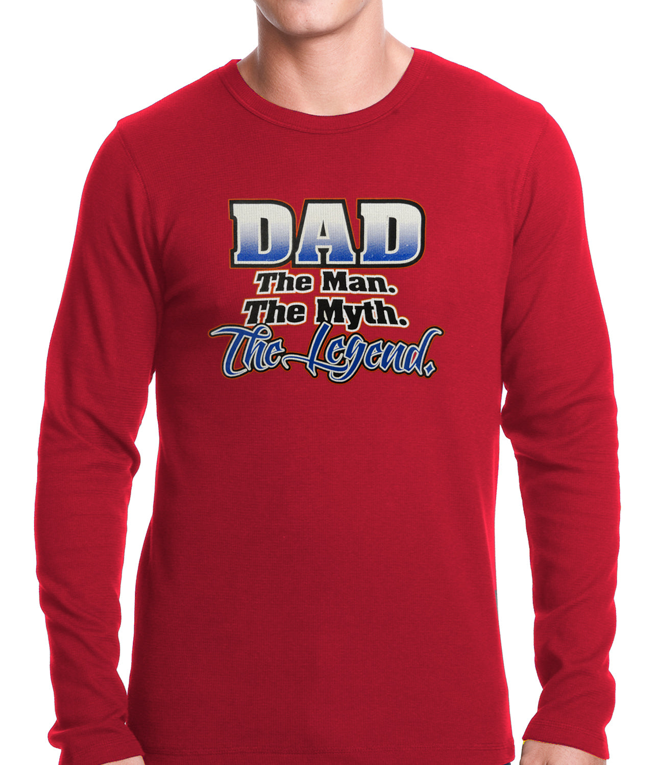 Dad The Man The Myth The Legend Thermal Shirt