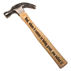 Dad, When it Comes to Being Great, You Nailed it DIY Gift Engraved Wood Handle Steel Hammer