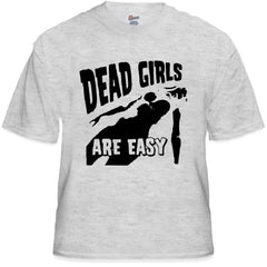 Dead Girls Are Easy T-Shirt