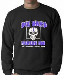 Die Hard Ravens Fan Football Crewneck Sweatshirt
